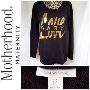 """🎀 3/$20! Motherhood """"Baby love"""" Sweatshirt"""